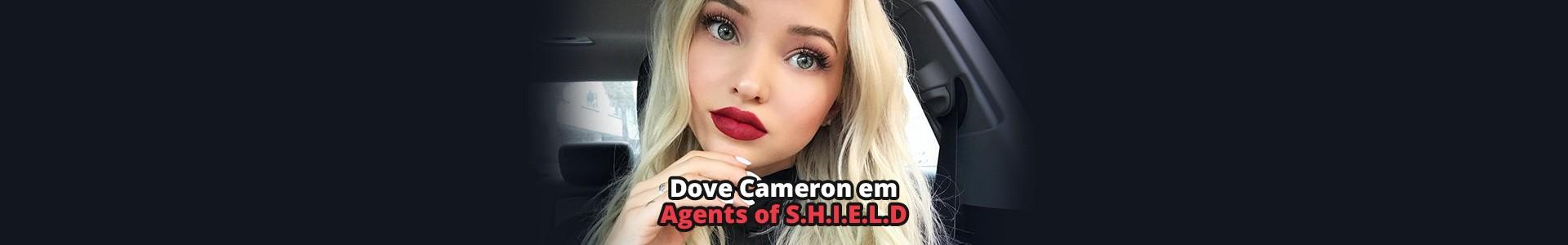 Agents of S.H.I.E.L.D: Foi revelado o papel de Dove Cameron