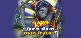 5 mutantes mais fracos de X-Men que você precisa conhecer