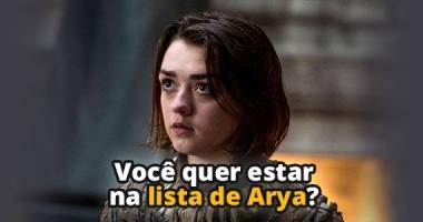 Fãs de Game Of Thrones querem entrar na lista de Arya Stark